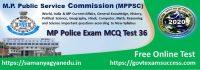 Most important Madhya Pradesh Police Exam Test Series 36